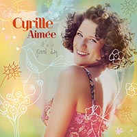 It's a Good Day - Cyrille Aimee